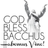 GOD BLESS BACCHUS